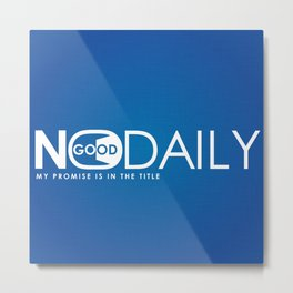 No Good Daily Logo Metal Print