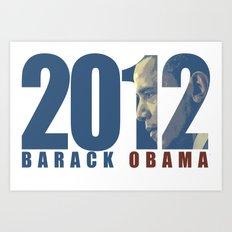 2012 barack Obama Art Print