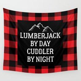 Lumberjack By Day Cuddler By Night Print / Buffalo Plaid Wall Tapestry