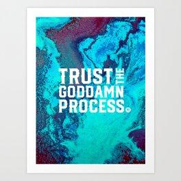 Trust the process Art Print