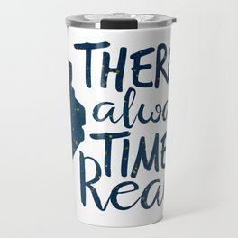There is Always Time to Read | Blue + Gold Travel Mug