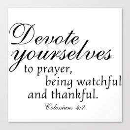 Devote prayer watchful thankful,Colossians 4:2,Christian BibleVerse Canvas Print