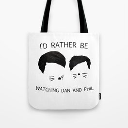 I'd rather be watching Dan and Phil Tote Bag