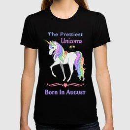 Pretty Rainbow Unicorn Born In August Birthday T-shirt