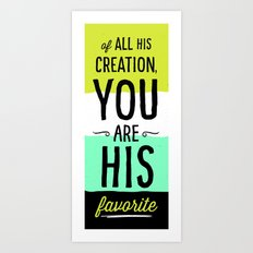 You are His Favorite Art Print