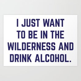 Wilderness & Booze Art Print