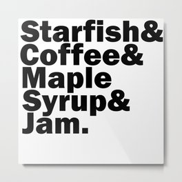 Starfish & Coffee & Maple Syrup & Jam Metal Print