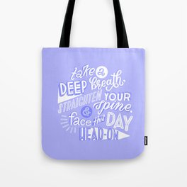face this day Tote Bag