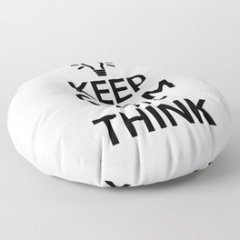 Keep Calm and THINK! Floor Pillow