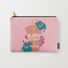 ALWAYS CAFFEINATED Carry-All Pouch