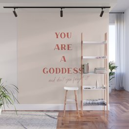 You Are A Goddess Wall Mural