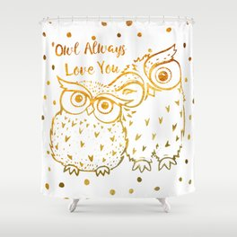 Owl Always Love You - Gold Shower Curtain