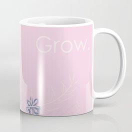 Grow. Coffee Mug