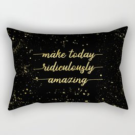 TEXT ART GOLD Make today ridiculously amazing Rectangular Pillow