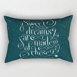 Sweet Dreams Are Made Of These Rectangular Pillow