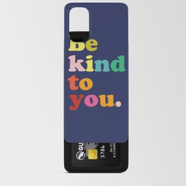 Be Kind To You Android Card Case