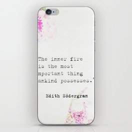 """""""The inner fire is the most important thing mankind possesses."""" Edith Södergran quote iPhone Skin"""