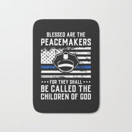 Blessed Are The Peacemakers Police Officer T-Shirt & Gift Bath Mat