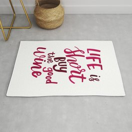 Life is Short, Buy the Good Wine Rug