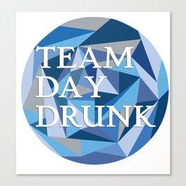 Team Day Drunk Canvas Print
