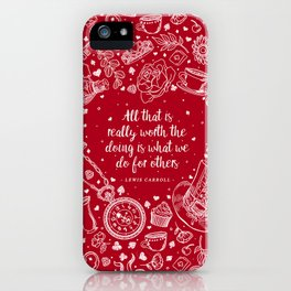 What we do for others iPhone Case