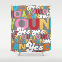 YES YOU CAN Shower Curtain