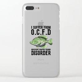 I Suffer From Obsessive Crappie Fishing Disorder T Shirt Clear iPhone Case