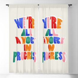We Are All A Work In Progress - typography Blackout Curtain