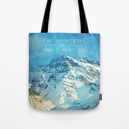 Adventure. The mountains are calling, and I must go. John Muir. Tote Bag