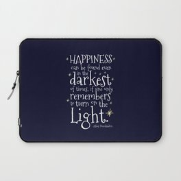 HAPPINESS CAN BE FOUND EVEN IN THE DARKEST OF TIMES - HP3 DUMBLEDORE QUOTE Laptop Sleeve