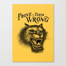 PROVE THEM WRONG Canvas Print