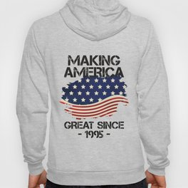 Making America Great Since 1995 USA Proud Birthday Gift Hoody