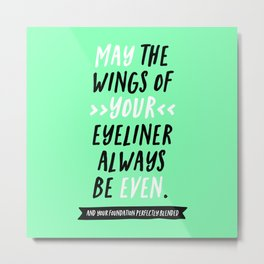 WING OF YOUR EYELINER Metal Print