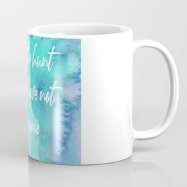 I am on the hunt for who I have not yet become Coffee Mug