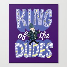 King of the Dudes Canvas Print