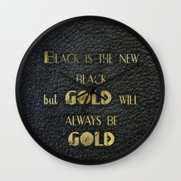 Gold will always be gold - black leather gold letters Wall Clock