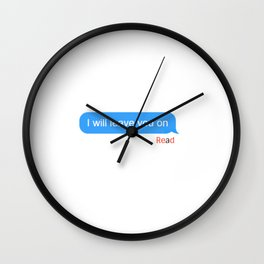 I will leave you on... Wall Clock