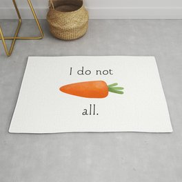 I Do Not Carrot All Rug