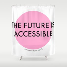 The Future is Accessible - Pink Shower Curtain