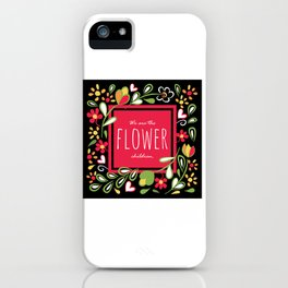 We are the Flower Children iPhone Case