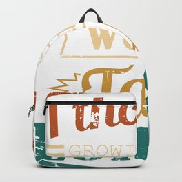 I Thought Growing Old Would Take Longer Is A Very Funny Gift Idea Design For No Wanna Be Grown Ups Backpack