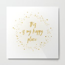 Text Art THIS IS MY HAPPY PLACE III | white with hearts, stars & splashes Metal Print