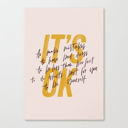 Its OK quotes Canvas Print