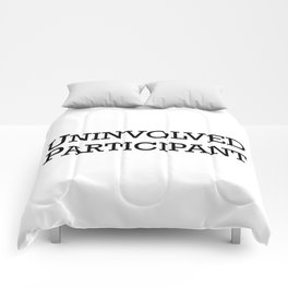 Uninvolved Participant Comforters