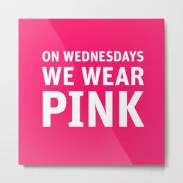 Mean Girls #11 – Pink Wednesday Metal Print