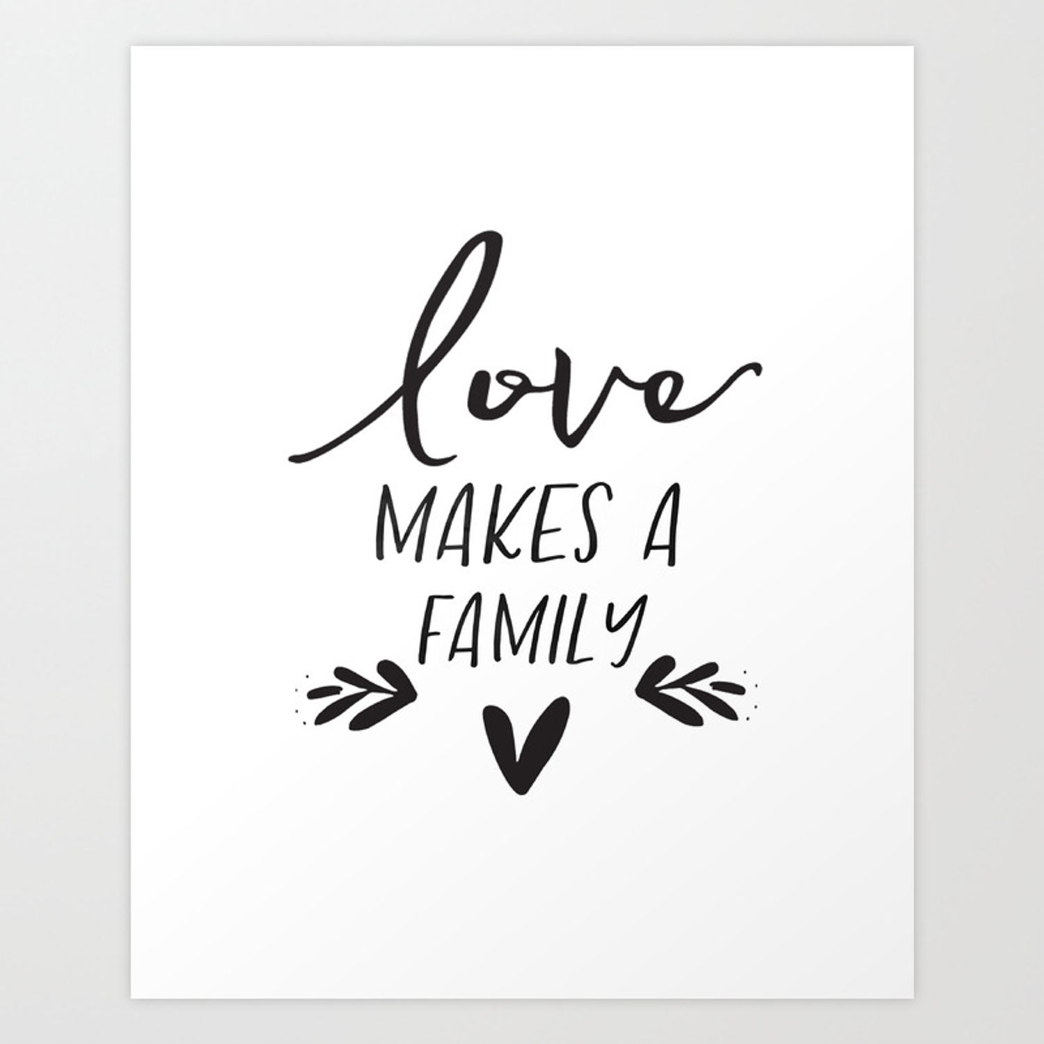 Love Makes A Family House Warming Gift Inspirational Printable Family Quote Apartment Wall Art Art Print By Tomoogorelica Society6