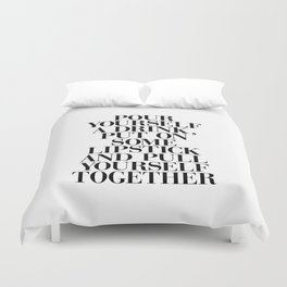 Pour Yourself a Drink, Put on Some Lipstick and Pull Yourself Together black-white home wall decor Duvet Cover