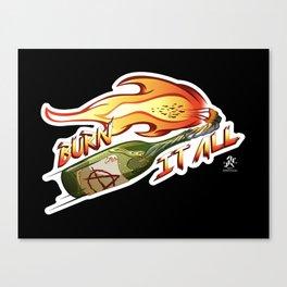 Burn It All Canvas Print