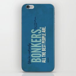 All the Best People are Bonkers iPhone Skin