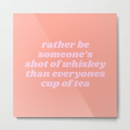 someone's shot of whisky Metal Print
